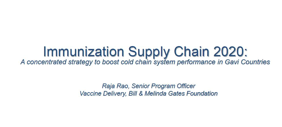 Immunization Supply Chain 2020: A concentrated strategy to boost cold chain system performance in Gavi Countries
