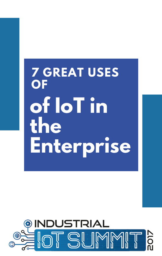 7 great uses of IoT in the Enterprise