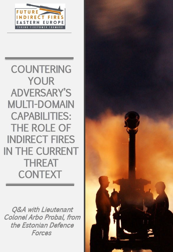 Countering your adversary's multi-domain capabilities: the role of indirect fires in the current threat context