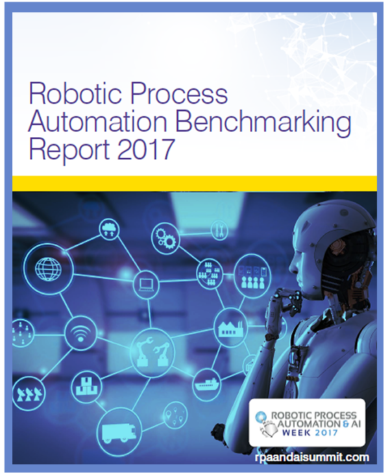 Robotic Process Automation Benchmarking Report 2017