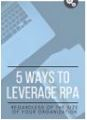 5 Ways to Leverage RPA