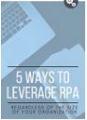 5 Ways to Leverage RPA