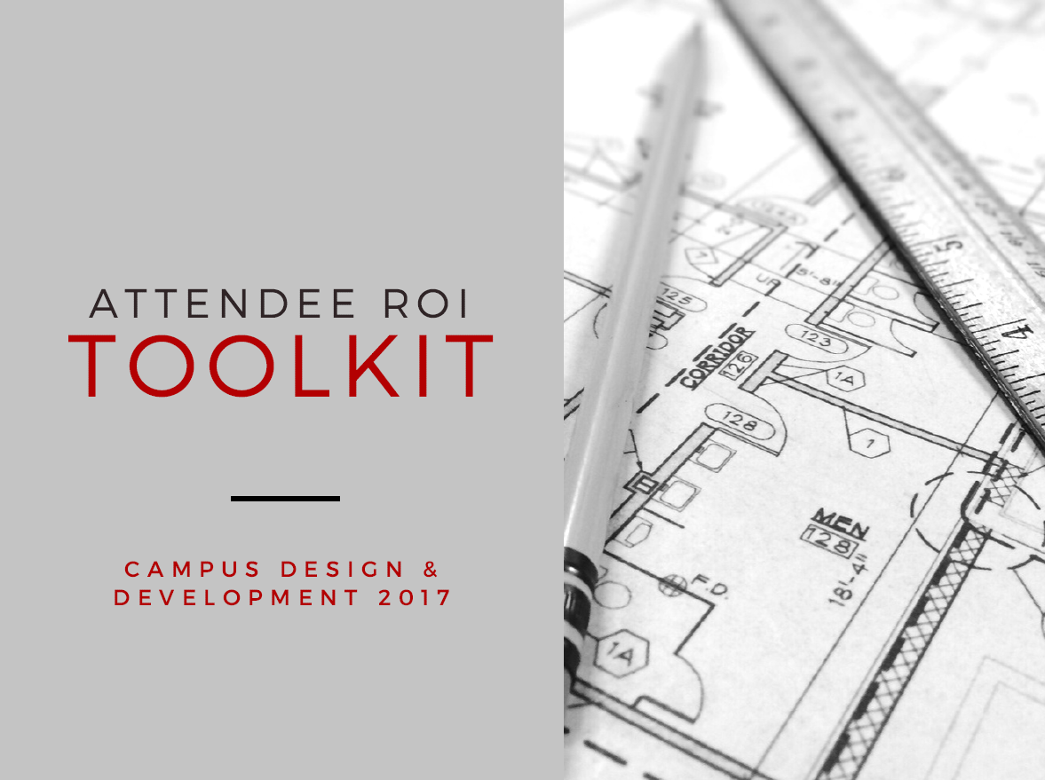 Campus Design & Development  Attendee ROI Toolkit