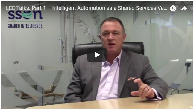 """LEE TALKS"" Episode 1: Intelligent Automation as a Shared Services Value Add"