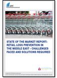 State of the market report: Retail loss prevention in the Middle East - Challenges faced and solutions required