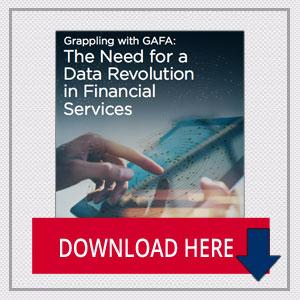 Grappling with GAFA: The Need for a Data Revolution in Financial Services