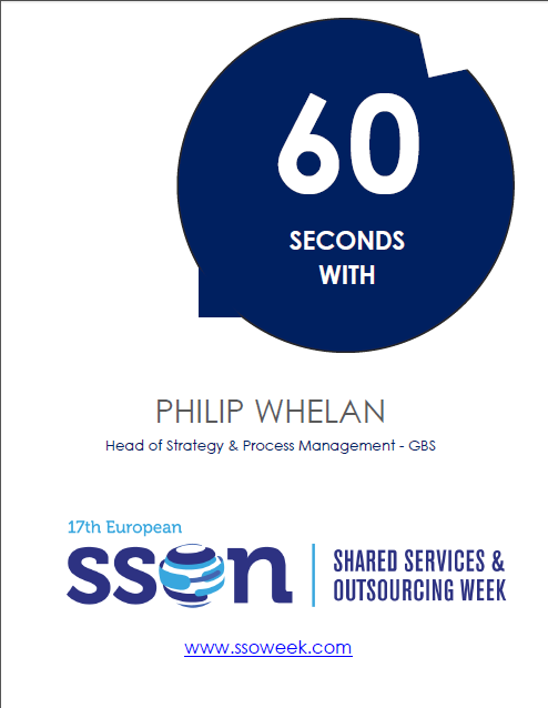 60 Seconds with Philip Whelan | Shared Services and Outsourcing Week