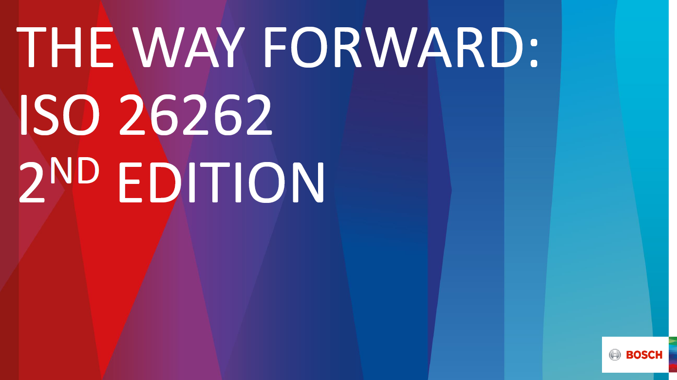 Bosch Presentation on the Way Forward - ISO 26262 2nd Edition