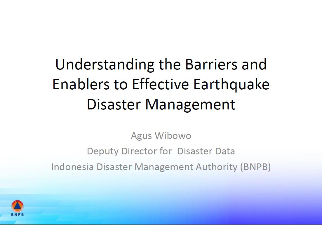 Understanding the Barriers and Enablers to Effective Earthquake Disaster Management