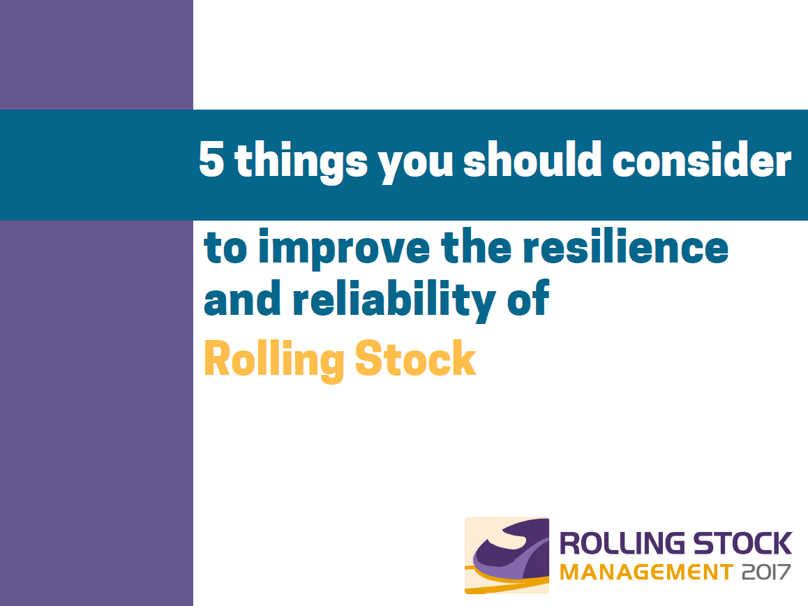 5 things you should consider to improve the resilience and reliability of rolling stock