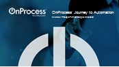 OnProcess' Journey to Automation by Michael Prokopis, Vice President, Strategy & Innovation, On Process
