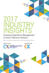 2017 INDUSTRY INSIGHTS: Customer Experience Management in Asia's Telecoms Industry