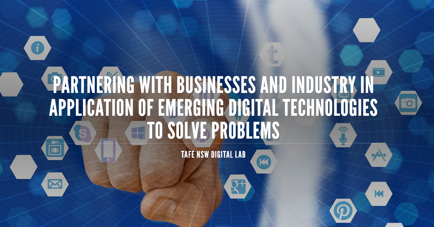 Partnering with Businesses and Industry in Application of Emerging Digital Technologies to Solve Problems