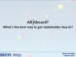 All Aboard! What's the best way to get stakeholder buy-in?