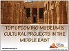 Top upcoming museum & cultural projects in the Middle East