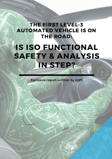 Report - The First Level-3 Automated Vehicle is on the Road: Is ISO Functional Safety and Analysis in Step?