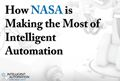 How NASA is Making the Most of  Intelligent Automation