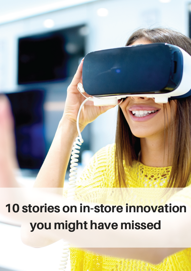 Report on 10 stories of in-store innovation you might have missed!