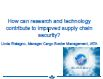 How can research and technology contribute to improved supply chain security?
