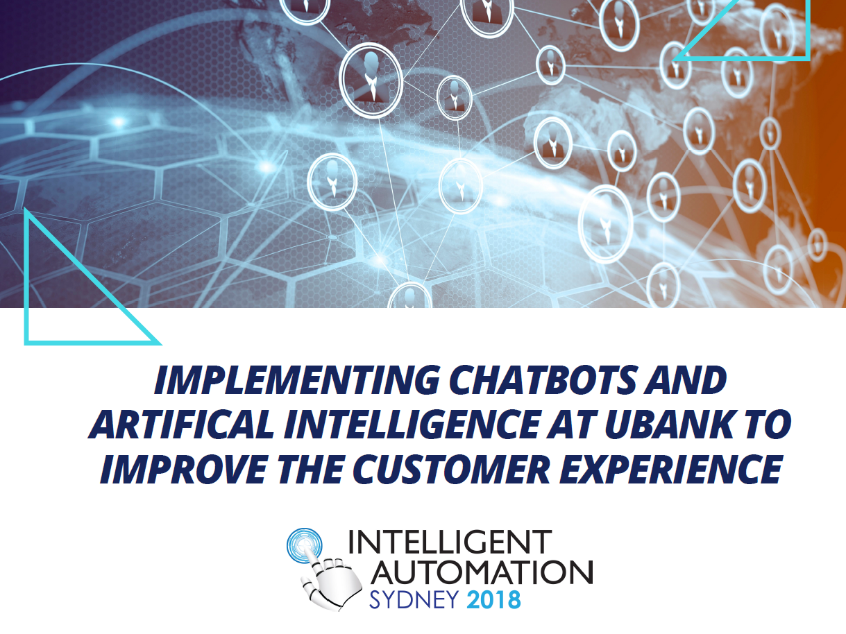 Implementing Chatbots and Artifical Intelligence at UBank to improve the Customer Experience