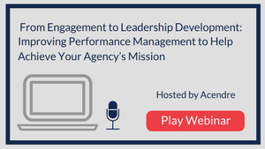 Improving Performance Management to Help Achieve Your Agency's Mission