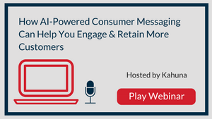 How AI-Powered Consumer Messaging Can Help You Engage & Retain More Customers