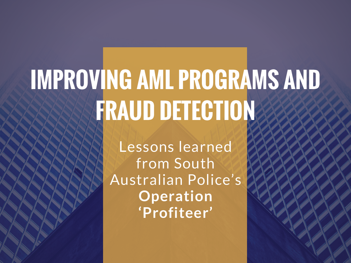 Improving money laundering and fraud detection: Lessons learned from South Australian Police's Operation 'Profiteer'
