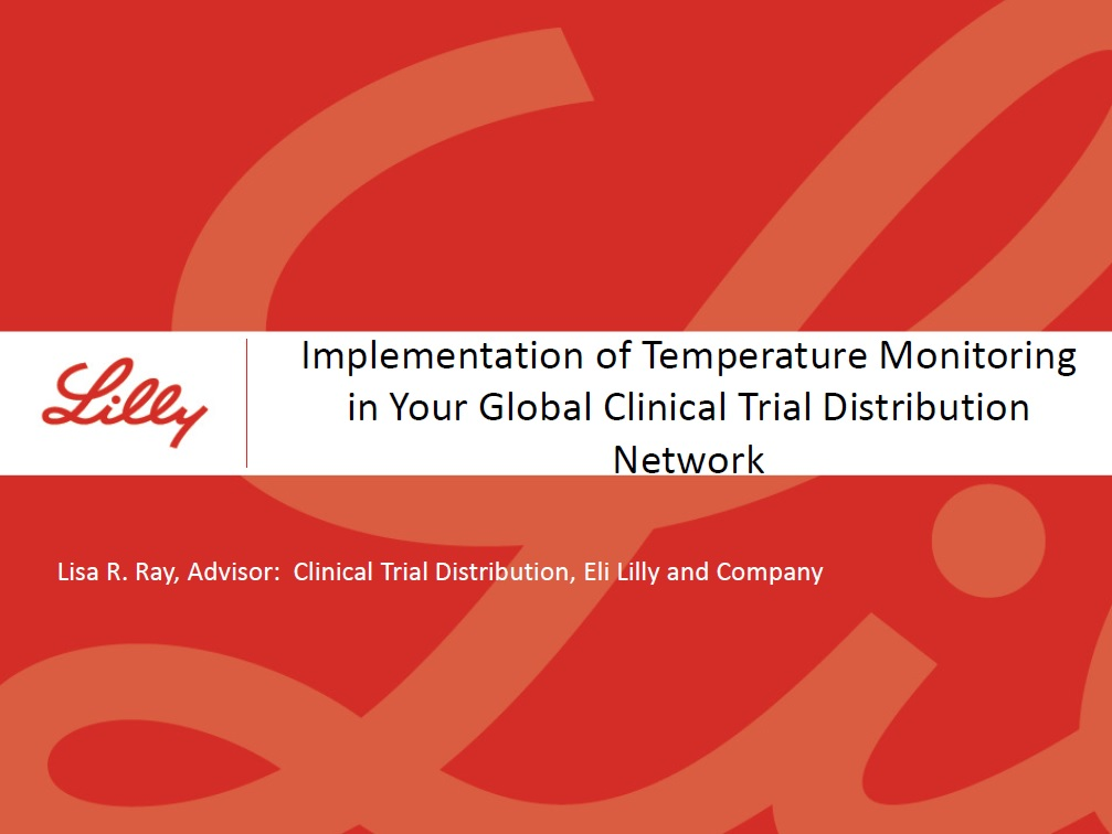 Implementation of Temperature Monitoring in Your Global Clinical Trial Distribution Network: Lisa Ray