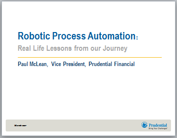 Robotic Process Automation: Real Life Lessons from Prudential Financial's Journey