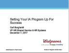 Setting Your IA Program Up For Success by Curt Burghardt, Senior Director HR Shared Services, Walgreens