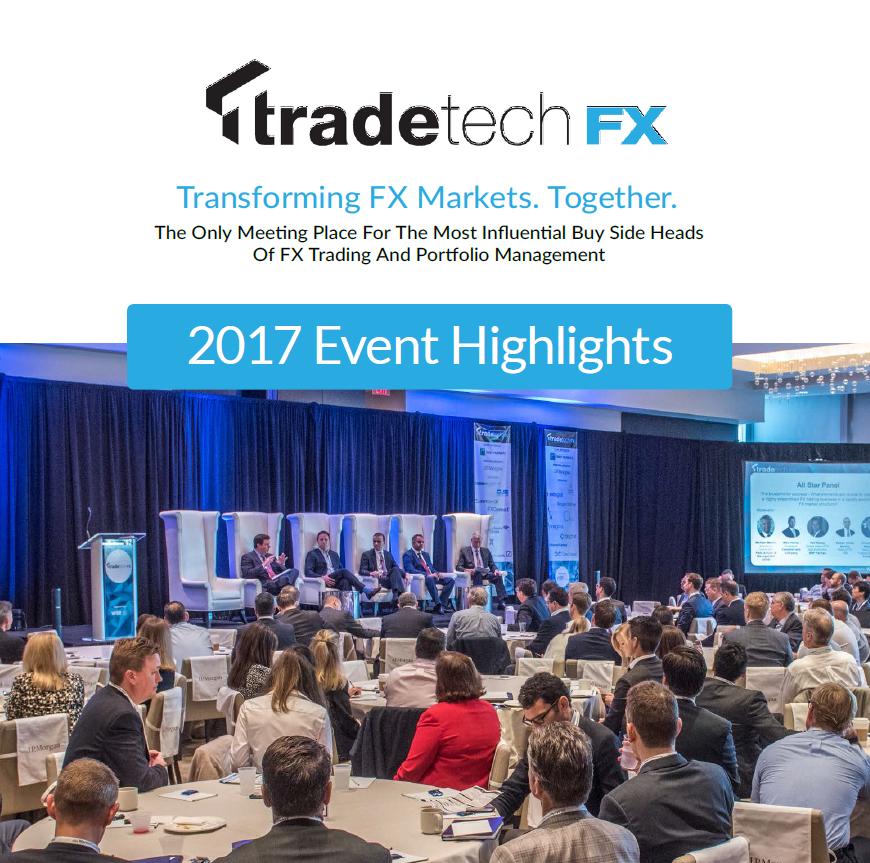 TradeTech FX 2017 Highlights Report