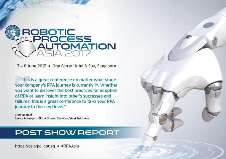 Robotic Process Automation Asia (June 2017) - Post Show Report