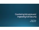 Countering Intrusions And Improving V2x Security