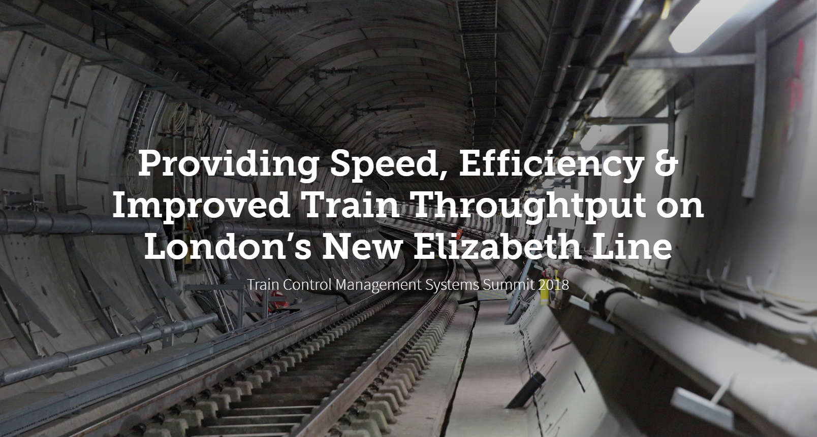 Providing Speed, Efficiency & Improved Train Throughtput on London's New Elizabeth Line