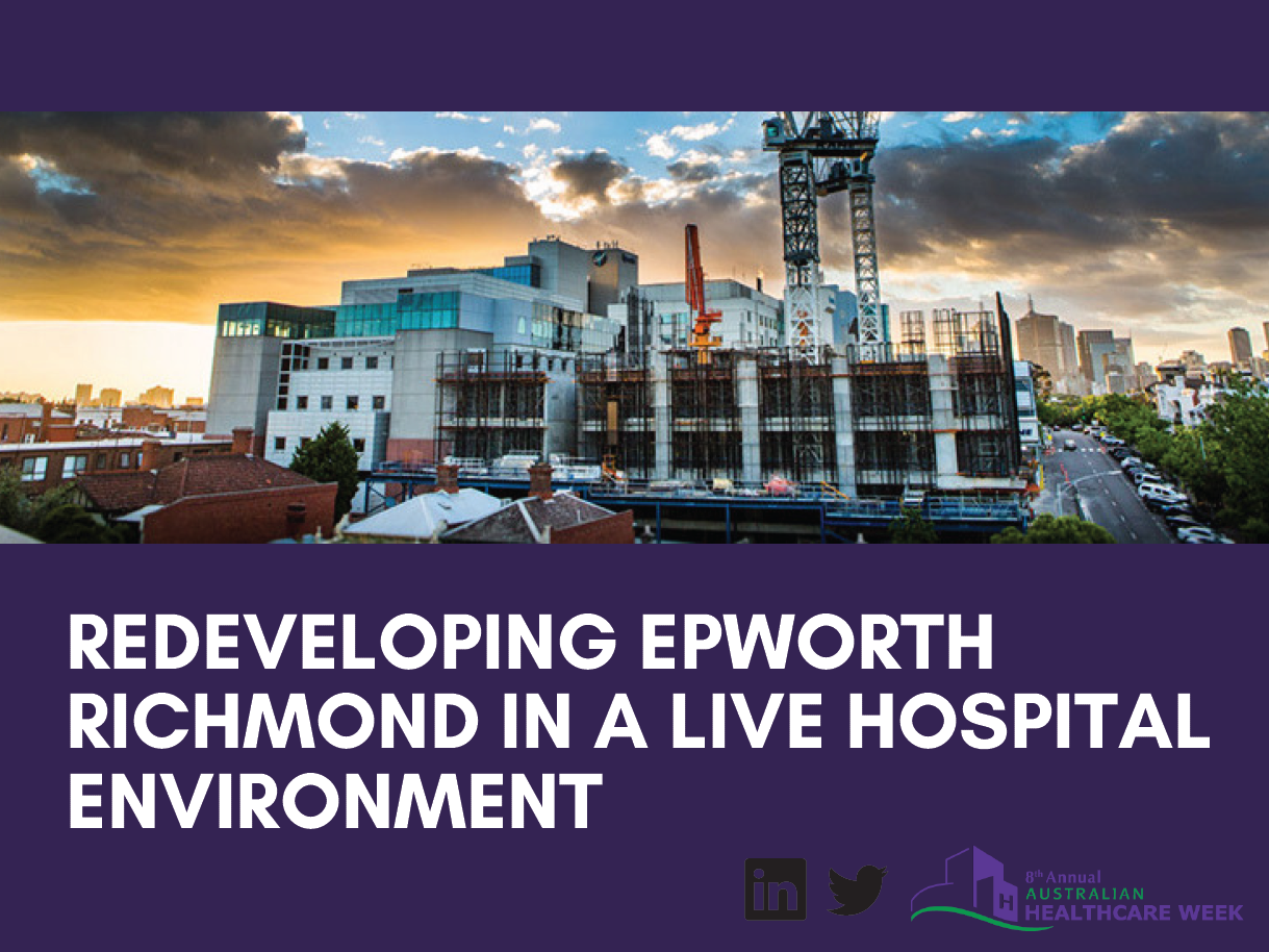 Redeveloping Epworth Richmond in a Live Hospital Environment