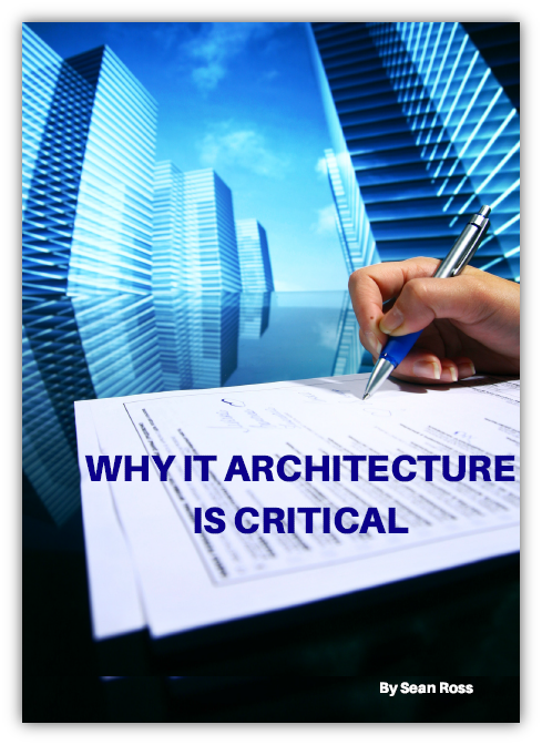 Why IT Architecture is Critical