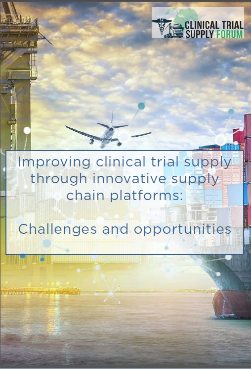 Improving clinical trial supply through innovative supply chain platforms: Challenges and opportunities