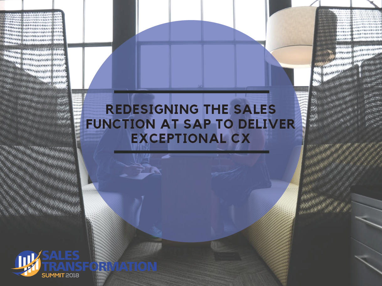 Redesigning the sales function at SAP to deliver exceptional CX