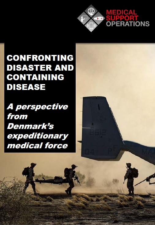 Confronting disaster and containing disease: A perspective from Denmark's expeditionary medical force