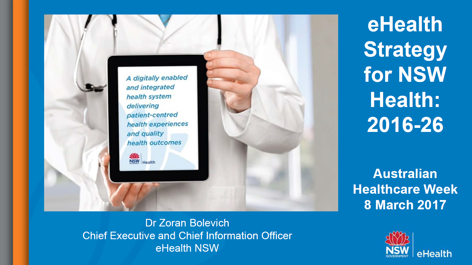 The NSW 10-year eHealth Strategy: The NSW 10- year eHealth Strategy: Digitally-Enabled and Integrated Health System for Safe, Quality Patient Care