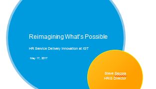 Reimagining What's Possible: HR Service Delivery Innovation at IGT