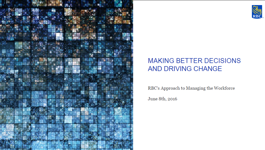 Making Better Decisions and Driving Change: RBC's Approach to Managing the Workforce