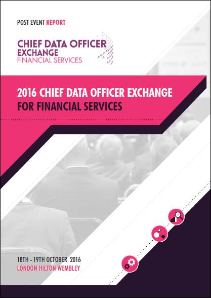 Chief Data Officer Exchange for Financial Services 2016 Post Event Report