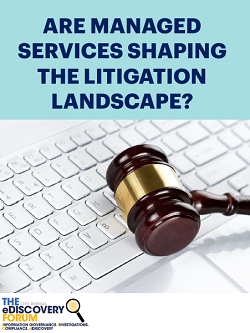 Are Managed Services Shaping The Litigation Landscape?