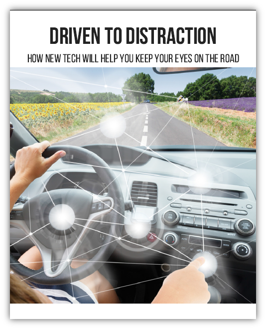 Driven to Distraction - How New Tech Will Help You Keep Your Eyes on the Road