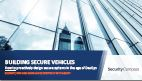 Building Secure Vehicles: How Asrtm System Allow Automotive Companies To Proactively Design Secure Systems Without Aversely Affecting Development Processes