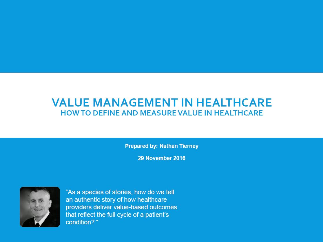 Value Management in Healthcare: How to Define and Measure Value in Healthcare - Nathan Tierney, U.S. Dept. of Veterans Affairs