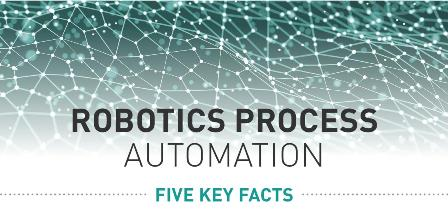 Robotics Process Automation - 5 Key Facts