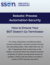 Robotic Process Automation Security: How to Ensure Your BOT Doesn't Go Terminator