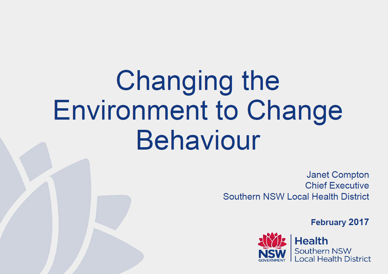 Changing the Environment to Change Behaviour.
